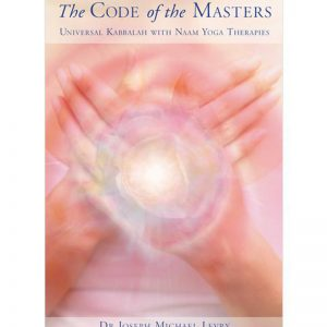 The Code of the Masters by Dr. Joseph Michael Levry